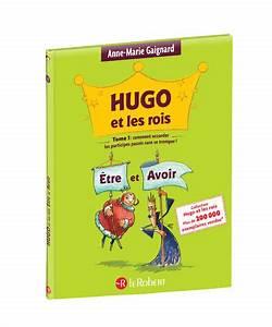 Livre Hugo et les rois Être et Avoir  ment accorder les participes pés sans se tromper