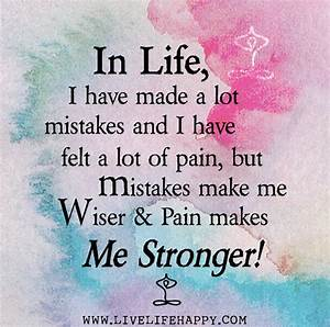 In life, I have made a lot mistakes and I have felt a lot ...