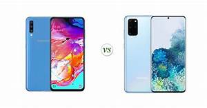 Samsung Galaxy A70 Vs Samsung Galaxy S20   Side By Side