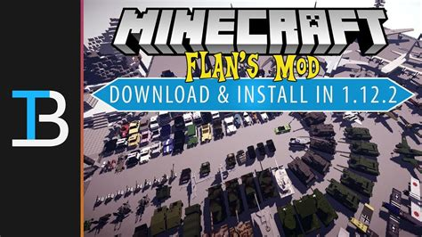 How To Download & Install Flan's Mod In Minecraft 1.12.2
