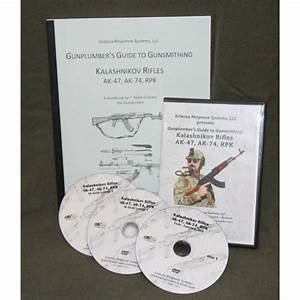 Gunplumber U0026 39 S Guide To Ak47 Ak74 Weapons Systems And