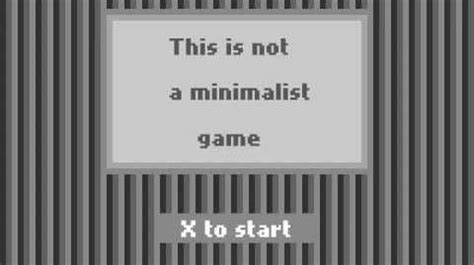 Video  This Is Not A Minimalist Game Complete
