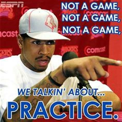 Allen Iverson Meme - loluva keeps writing material that you just can t make up the key play