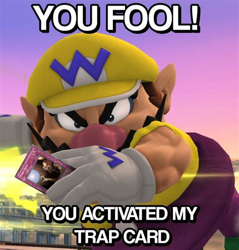 You've activated my trap card! You Ve Activated My Trap Card - Meme Pict