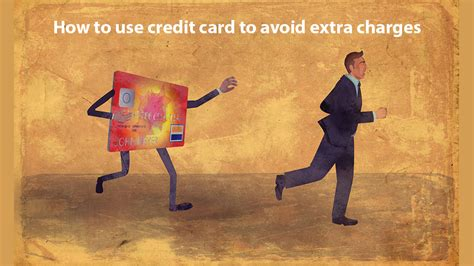 Unauthorised monthly withdrawals of £50 from account, no clear charging practices, unauthorized charges How to Avoid Extra Charges on Your Credit Card