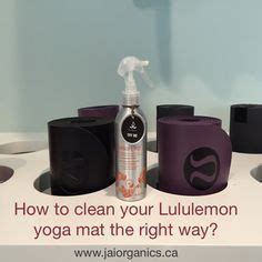 how to clean the mat lululemon check out this interesting on maintaining your