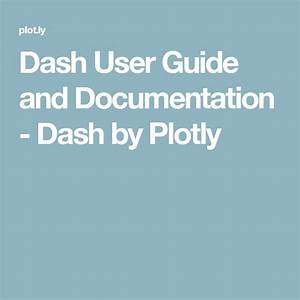 Dash User Guide And Documentation