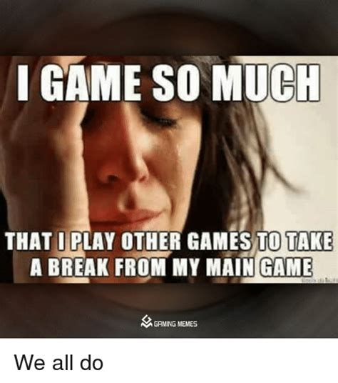 Game Meme - 25 best memes about play other games play other games memes