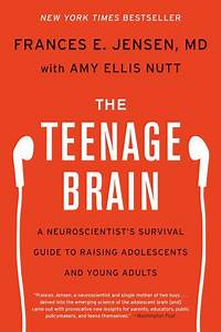 The Teenage Brain - Frances E  Jensen