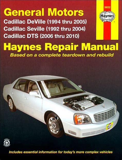 best auto repair manual 2004 cadillac seville user handbook cadillac deville seville dts repair manual 1992 2010 haynes