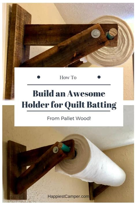 quilt batting holder  pallet wood happiest camper