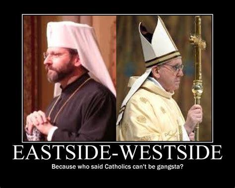 Catholic Memes - eastside westside catholic memes