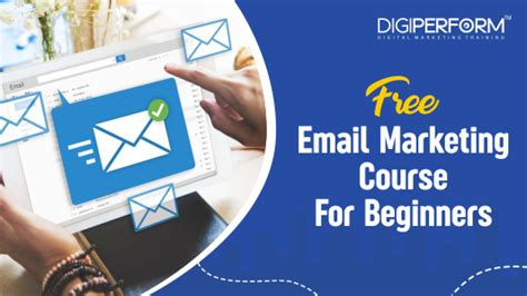 Free Email Marketing Course free email marketing course for beginners digiperform