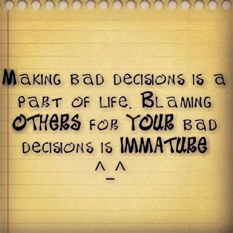 Bad Decisions In Life Quotes