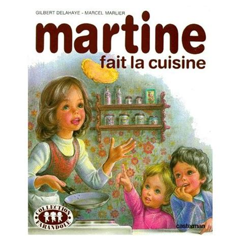 la cuisine de martine martine fait la cuisine de gilbert delahaye priceminister