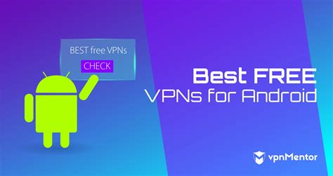 5 best 100 free vpn apps for android working in august 2019