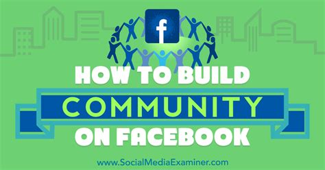 How to Build Community on Facebook : Social Media Examiner