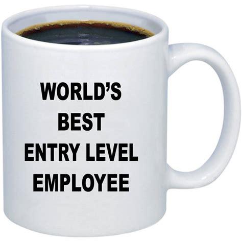 worlds  entry level employee coffee mug  custom