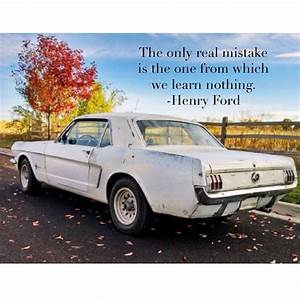 True words from Henry Ford! #barnfindsthoughtfortheday #quotes #thought #photooftheday #mustang ...