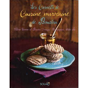 la cuisine de bouchra les carnets de cuisine marocaine de bouchra relié