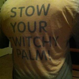 keep calm and stow your twitchy palm plain t shirt With t shirt letter stickers