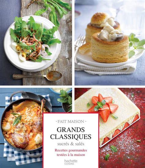 hachette pratique cuisine livre grands classiques sucrés salés recettes