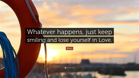 happens yourself keep smiling whatever rumi quote lose quotes quotefancy inspirational wallpapers