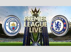 Manchester City vs Chelsea Live Streaming, Score, lineup