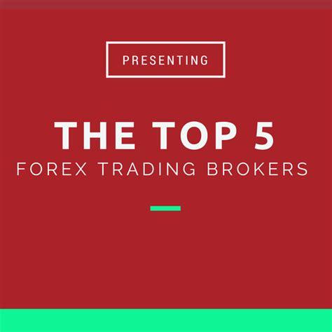 top brokers best forex trading platforms top 5 forex brokers