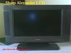 Tv Sharp Alexander Lcd Kadang Hidup Dan Mati Sendiri