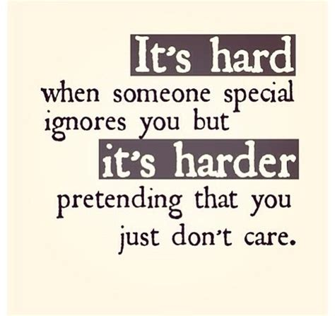 Quotes About Ignored By Someone You Love