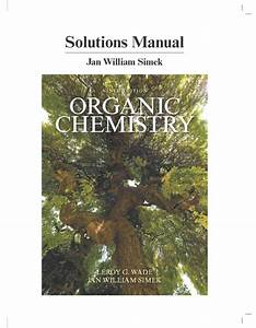 Wade  U0026 Simek  Student U0026 39 S Solutions Manual For Organic