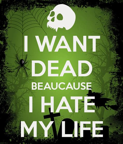 I Want Dead Beaucause I Hate My Life Poster  Dead Sister