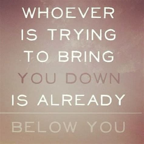 Dont Let Anyone Take You Down Quotes