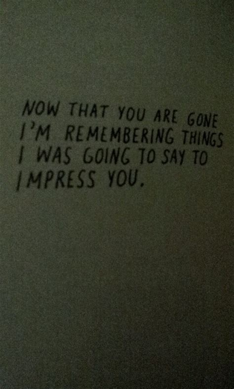 And Now Youre Gone Quotes