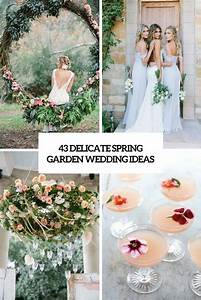43 delicate spring garden wedding ideas weddingomania With wedding ideas for spring