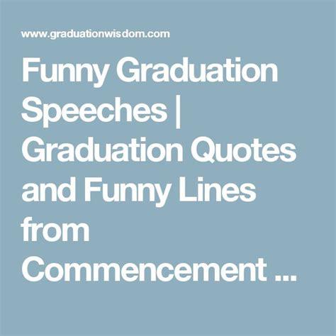 funny graduation speeches graduation quotes  funny