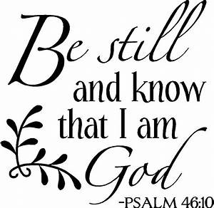 Be Still and Know That I Am God Vinyl Wall Quotes & Sayings