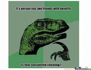 Friends With Benefits? by brainrich - Meme Center