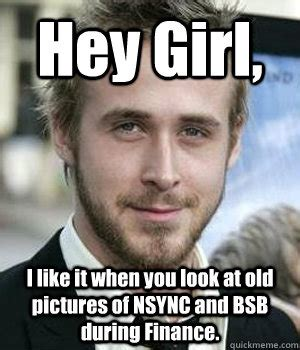 Nsync Meme - hey girl i like it when you look at old pictures of nsync and bsb during finance misc
