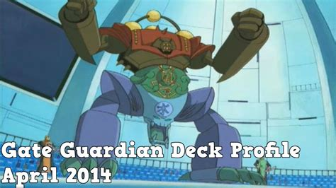 yugioh gate guardian deck profile april 2014 youtube