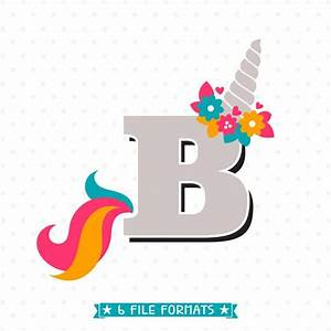 Letter B Unicorn SVG - Initial svg - Girls Unicorn Shirt
