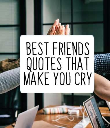 Make The Best Of Quotes Best Friends Quotes That Make You Cry