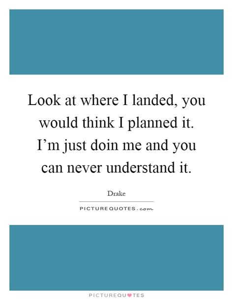 U Can Never Understand Me Quotes
