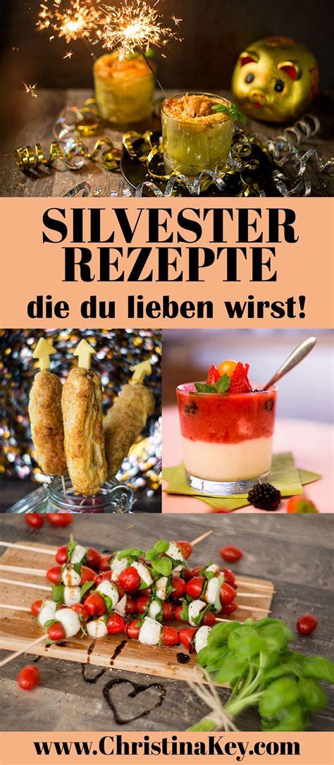 silvester rezepte und tipps silvester rezepte gruppenboard food post ideen silvester rezepte rezepte und silvester