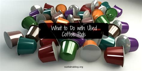 Can You Reuse K Cups? Yes   Here Are 17 Ideas   Sustainablog
