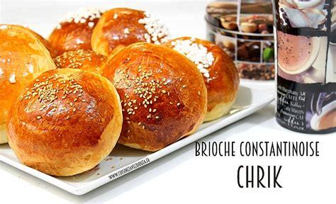 chrik brioche maison algerienne en vid 233 o recettes