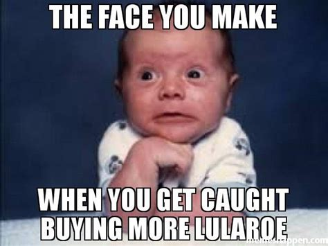 Lularoe Memes - 69 best images about lularoe humorous quotes and memes on pinterest hunger games problems