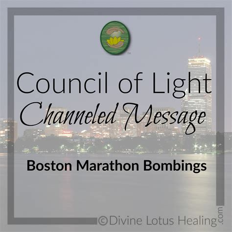 Council Of Light by Council Of Light Channeled Message Boston Marathon Bombings