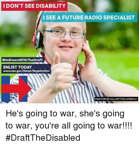 Disability Memes - i don t see disability i see a future radio specialist imdownwiththedraft enlist today